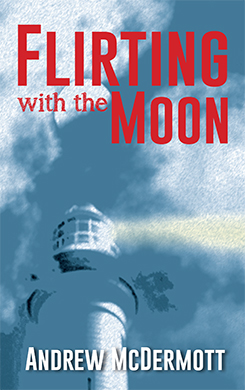 Flirting with The Moon by Andrew McDermott.