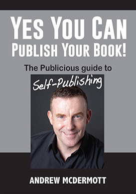 Yes You Can Publish Your Book by Andrew McDermott